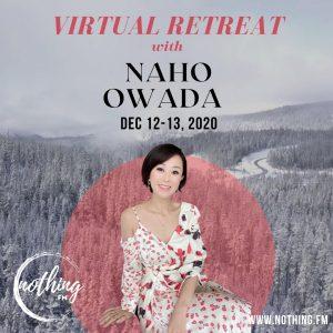 Naho Owada - Virtual Retreat - December 2020